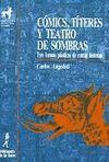 COMICS,TITERES Y TEATRO DE SOMBRAS. TRES FORMAS PLASTICAS DE CONTAR HI