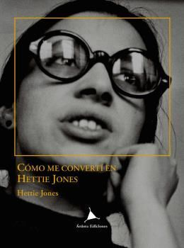 CÓMO ME CONVERTÍ EN HETTIE JONES
