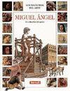 MIGUEL ANGEL,LOS DESAFIOS DEL GENIO