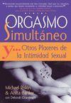 ORGASMO SIMULTÁNEO Y ... OTROS PLACERES DE LA INTIMIDAD SEXUAL