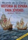 HISTORIA DE ESPAÑA PARA JOVENES