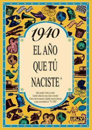 1940 EL AÑO QUE TU NACISTE