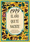 1949 EL AÑO QUE TU NACISTE
