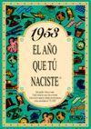1953 EL AÑO QUE TU NACISTE