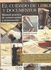CUIDADO DE LIBROS Y DOCUMENTOS . MANUAL PRACTICO CONSERVACION Y RESTAU