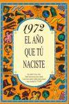 1972 EL AÑO QUE TU NACISTE