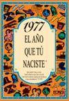 1977 EL AÑO QUE TU NACISTE