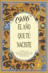 1986 EL AÑO QUE TU NACISTE