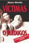 VICTIMAS O VERDUGOS. LA DELINCUENCIA INFANTIL Y JUVENIL