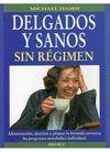 DELGADOS Y SANOS SIN REGIMEN