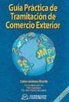 GUIA PRACTICA DE TRAMITACION DE COMERCIO EXTERIOR 2ª ED.