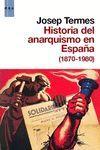 HISTORIA DEL ANARQUISMO EN ESPAÑA ( 1870-1980 )