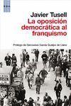 LA OPOSICION DEMOCRATICA AL FRANQUISMO (1939-1962)