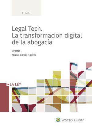 LEGAL TECH. LA TRANSFORMACIÓN DIGITAL DE LA ABOGACÍA