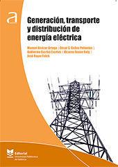 GENERACION, TRANSPORTE Y DISTRIBUCION DE ENERGIA ELECTRICA