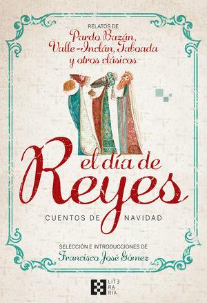 EL DIA DE REYES. CUENTOS DE NAVIDAD