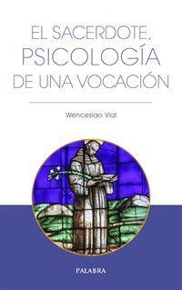 EL SACERDOTE, PSICOLOGIA DE UNA VOCACION