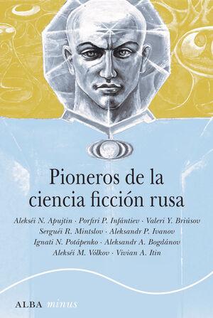 PIONEROS DE LA CIENCIA FICCIÓN RUSA. 2ª ED.