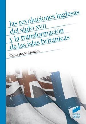 LAS REVOLUCIONES INGLESAS DEL SIGLO XVII Y LA TRANSFORMACIÓN DE LAS ISLAS BRITÁN