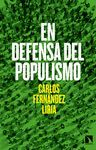EN DEFENSA DEL POPULISMO
