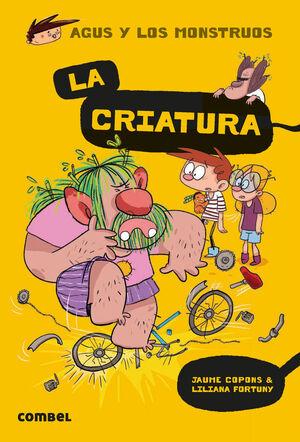 LA CRIATURA (AGUS Y LOS MONSTRUOS 18)