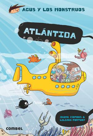 ATLÁNTIDA (AGUS Y LOS MONSTRUOS 20)