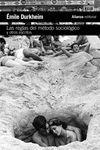 LAS REGLAS DEL MÉTODO SOCIOLÓGICO Y OTROS ESCRITOS