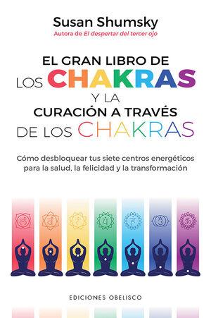 EL GRAN LIBRO DE LOS CHAKRAS Y LA CURACION A TRAVES DE LOS CHAKRA