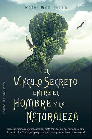 EL VINCULO SECRETO ENTRE EL HOMBRE Y LA NATURALEZA