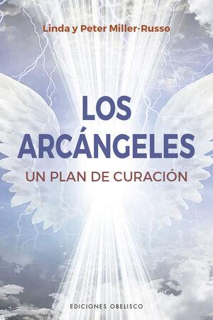 LOS ARCANGELES . UN PLAN DE SANACION