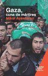 GAZA, CUNA DE MARTIRES