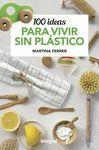 100 IDEAS PARA VIVIR SIN PLASTICO