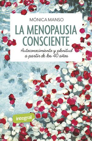 LA MENOPAUSIA CONSCIENTE. AUTOCONOCIMIENTO Y PLENITUD A PARTIR DE LOS 40 AÑOS
