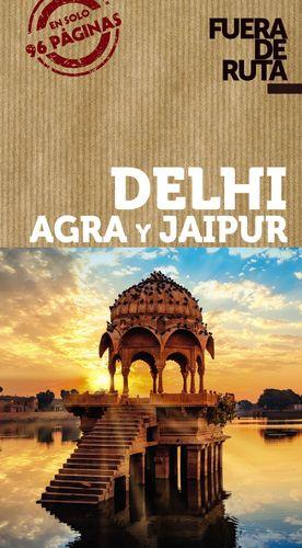 DELHI, AGRA Y JAIPUR. FUERA DE RUTA 2020
