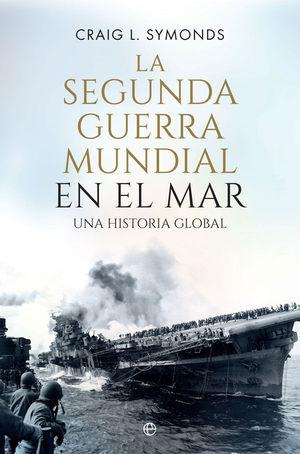 LA SEGUNDA GUERRA MUNDIAL EN EL MAR
