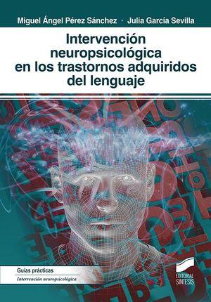 INTERVENCIÓN NEUROPSICOLÓGICA EN LOS TRASTORNOS ADQUIRIDOS DEL LENGUAJE