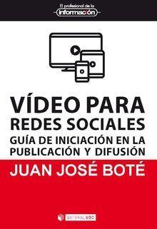 VIDEO PARA REDES SOCIALES: GUIA DE INICIACION EN LA PUBLICACION Y DIFUSION