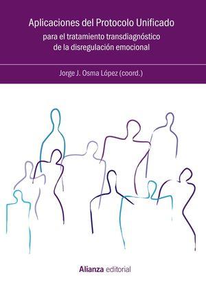 APLICACIONES DEL PROTOCOLO UNIFICADO PARA EL TRATAMIENTO TRANSDIAGNÓSTICO DE LA DISREGULACION EMOCIONAL
