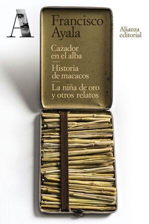 CAZADOR EN EL ALBA. HISTORIA DE MACACOS. EL BOXEADOR Y UN ÁNGEL. LA NIÑA DE ORO Y OTROS RELATOS