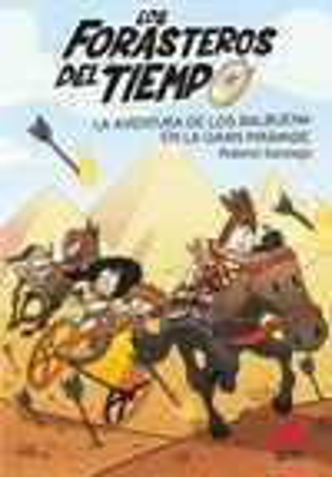 LA AVENTURA DE LOS BALBUENA EN LA GRAN PIRAMIDE (LOS FORASTEROS DEL TIEMPO 7)