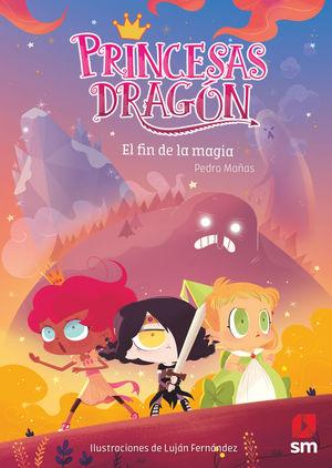 EL FIN DE LA MAGIA (PRINCESAS DRAGÓN 10)