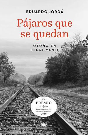 PAJAROS QUE SE QUEDAN (PREMIO HOTUSA 2019)