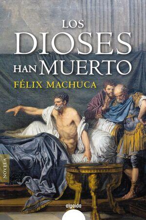 LOS DIOSES HAN MUERTO. TRILOGÍA HISPALIS 3