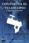 CONSTRUYA SU TELESCOPIO.Y ALG.ACCESORIOS
