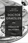 DOCTOR GRAESLER, MÉDICO DE BALNEARIO