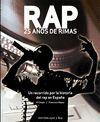 RAP 25 AÑOS DE RIMAS. UN RECORRIDO POR LA HISTORIA DEL RAP EN ESPAÑA