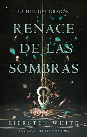 RENACE DE LAS SOMBRAS  (LA HIJA DEL DRAGON)