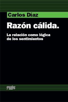 RAZON CALIDA. RELACION COMO LOGICA DE LOS SENTIMIENTOS