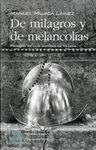 DE MILAGROS Y DE MELANCOLÍAS