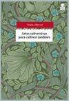 ARTES SUBVERSIVAS PARA CULTIVAR JARDINES